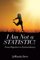 I Am Not a Statistic!