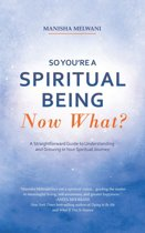 So You'Re a Spiritual Being—Now What?