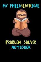 My Philoslothical Problem Solver Notebook