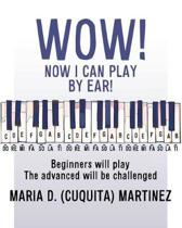 Wow! Now I Can Play by Ear!