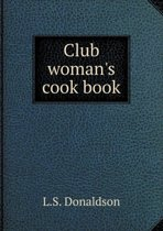 Club Woman's Cook Book