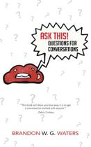 Ask This! Questions for Conversations
