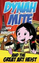Dynah Mite and the Great Art Heist (Cool Adventure Book for Kids)