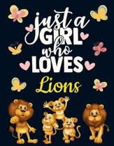 Just a Girl Who Loves Lions: Pretty Jungle Lion Notebook for Girls to Write in Cute Blank Lined Blue Yellow White Jungle Animal Notebook with Funny