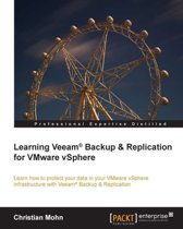 Learning Veeam® Backup & Replication for VMware vSphere