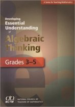 Developing Essential Understanding of Algebraic Thinking for Teaching Mathematics in Grades 3-5