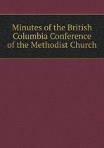 Minutes of the British Columbia Conference of the Methodist Church