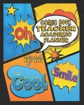 Comic Book Teacher Academic Planner 2019- 2020: Comic Book Teacher Lesson Plan Organizer - 8 x 10 Inch Notebook - 150 Pages