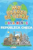 Mi Diario De Viaje Para Ni�os Rep�blica Checa: 6x9 Diario de viaje para ni�os I Libreta para completar y colorear I Regalo perfecto para ni�os para tu