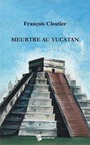 Meurtre au Yucatan