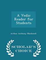 A Vedic Reader for Students - Scholar's Choice Edition