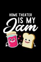 Home Theater Is My Jam: Funny Notebook for Home Theater Fan - Great Christmas & Birthday Gift Idea for Home Theater Fan - Home Theater Journal