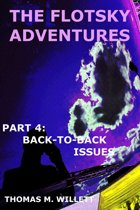The Flotsky Adventures: Part 4 - Back-to-Back Issues