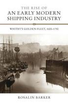 The Rise of an Early Modern Shipping Industry