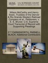 Wilson McCarthy and Henry Swan, Trustees of the Denver & Rio Grande Western Railroad Company et al., Petitioners, V. E. E. Bruner. U.S. Supreme Court Transcript of Record with Supporting Pleadings
