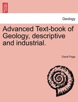 Advanced Text-Book of Geology, Descriptive and Industrial.