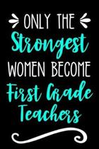 Only the Strongest Women Become First Grade Teachers