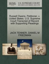 Russell Owens, Petitioner, V. United States. U.S. Supreme Court Transcript of Record with Supporting Pleadings