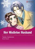 HER MISTLETOE HUSBAND (Harlequin Comics)