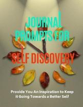 Journal Prompt Self Discovery: provide you an inspiration to keep it going towards a better self