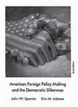 American Foreign Policy Making and the Democratic Dilemmas
