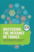 Mastering the Internet of Things