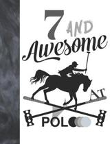 7 And Awesome At Polo: Sketchbook Gift For Polo Players - Horseback Ball & Mallet Sketchpad To Draw And Sketch In