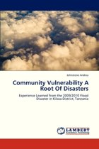 Community Vulnerability a Root of Disasters