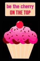 Be The Cherry On The Top