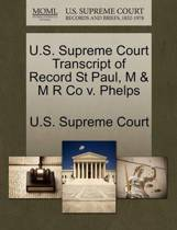 U.S. Supreme Court Transcript of Record St Paul, M & M R Co V. Phelps