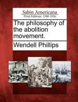 The Philosophy of the Abolition Movement.