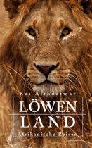 Löwenland. Afrikanische Reisen