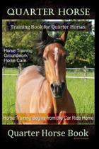 Quarter Horse Training Book Quarter Horses, Horse Training, Groundwork, Horse Care, Horse Training Begins From the Trailer Ride Home, Quarter Horse Bo