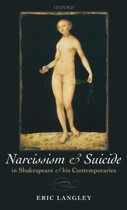 Narcissism and Suicide in Shakespeare and his Contemporaries