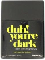Supre Tan Duh! you're dark