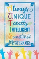 Always Unique Totally Intelligent Sometimes Mysterious