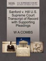Sanford V. Hill U.S. Supreme Court Transcript of Record with Supporting Pleadings