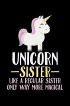 Unicorn Sister Like A Regular Sister: College Ruled Lined Writing Notebook Journal, 6x9, 120 Pages