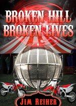 Broken Hill, Broken Lives