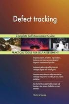 Defect Tracking Complete Self-Assessment Guide