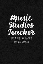 Music Studies Teacher Like a Regular Teacher But Way Cooler