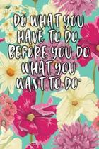 Do What You Have to Do, Before You Do What You Want to Do