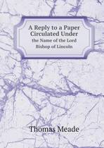 A Reply to a Paper Circulated Under the Name of the Lord Bishop of Lincoln