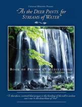 As the Deer Pants for Streams of Water