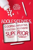 Adolescentes, o Doping Intelectual e o Acesso ao Ensino Superior