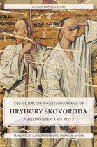 The Complete Correspondence of Hryhory Skovoroda: Philosopher And Poet