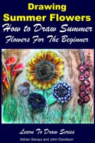 Drawing Summer Flowers: How to Draw Summer Flowers For the Beginner