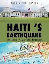 Haiti 's Earthquake Jan. 2010 / God's Manifestations