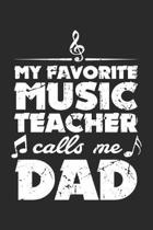 My Favorite Music Teacher Calls Me: Musician Son ruled Notebook 6x9 Inches - 120 lined pages for notes, drawings, formulas - Organizer writing book pl