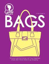Bags. Girls Guide to Bags